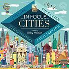 In focus cities : culture, character, civilisation