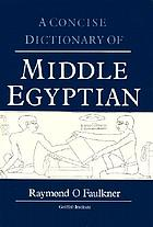 Concise dictionary of middle egyptian.