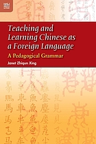 Teaching and learning Chinese as a foreign language a pedagogical grammar