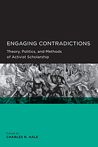 Engaging contradictions : theory, politics, and methods of activist scolarship
