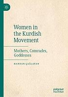 Women in the Kurdish movement : mothers, comrades, goddesses