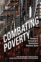 Combating poverty : Quebec's pursuit of a distinctive welfare state