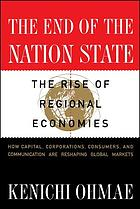 The end of the nation state : the rise of regional economies