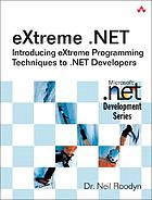 Extreme .Net : introducing extreme programming techniques to .Net developers