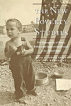 New poverty studies : the ethnography of power, politics, and impoverished people in the United States