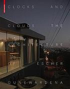 Clocks and Clouds : the Architecture of Escher GuneWardena