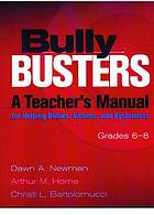 Bully Busters: a teacher's manual for helping bullies,victims and bystanders