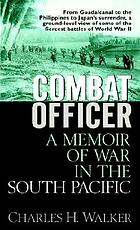 Combat officer : a memoir of war in the South Pacific