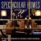 Spectacular homes of Chicago : an exclusive showcase of Chicago's finest designers.