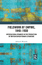 Fieldwork of empire, 1840-1900 : intercultural dynamics in the production of British expeditionary literature