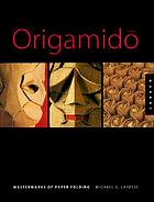 Origamidō : the art of folded paper