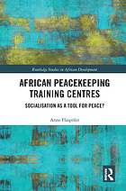 African peacekeeping training centres : socialisation as a tool for peace?