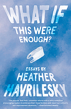 What if this were enough? : essays