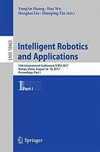 Intelligent robotics and applications : 10th International Conference, ICIRA 2017, Wuhan, China, August 16-18, 2017, Proceedings. Part I