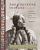 The Cheyenne Indians : their history and lifeways : edited and illustrated