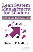 Lean System Management for Leaders : a New Performance Management Toolset.