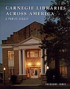 Carnegie libraries across America : a public legacy