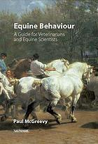 Equine behavior : a guide for veterinarians and equine scientists