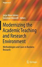 Modernizing the Academic Teaching and Research Environment : Methodologies and Cases in Business Research