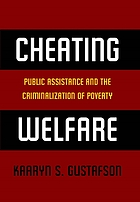 Cheating welfare : public assistance and the criminalization of poverty