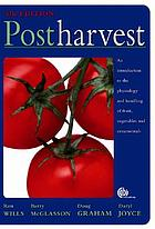 Postharvest : an introduction to the physiology & handling of fruit, vegetables & ornamentals