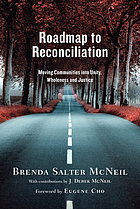 Roadmap to reconciliation : moving communities into unity, wholeness, and justice