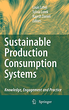 Sustainable production consumption systems : knowledge, engagement, and practice
