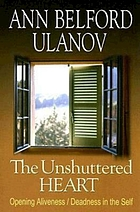 The unshuttered heart : opening aliveness/deadness in the self