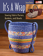 Sewing fabric purses, baskets, and bowls