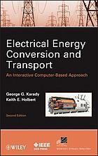 Electrical energy conversion and transport : an interactive computer-based approach