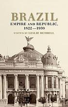 Brazil : empire and republic, 1822-1930