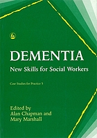 Dementia : new skills for social workers