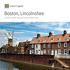 Boston, Lincolnshire : historic North Sea port and market town