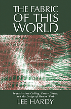 The fabric of this world : inquiries into calling, career choice, and the design of human work