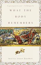What the body remembers : a novel