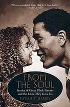 From the soul : stories of great Black parents and the lives they gave us