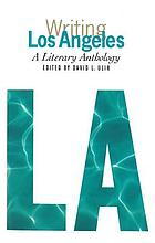 Writing Los Angeles : a literary anthology