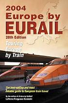 Europe by Eurail : touring Europe by train