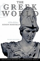 The Greek world : 470-232 BC