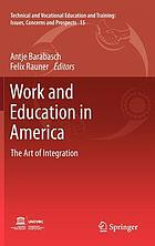 Work and Education in America : the Art of Integration