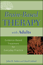 Brain-based therapy with adults : evidence-based treatment for everyday practice