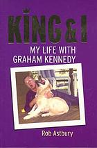 King & I : my life with Graham Kennedy