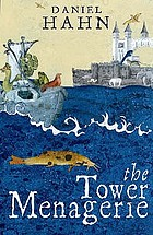The Tower menagerie : the amazing true story of the royal collection of wild beasts