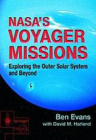 NASA's Voyager missions : exploring the outer solar system and beyound