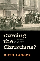 Cursing the Christians? : a history of the Birkat HaMinim