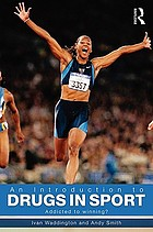 An introduction to drugs in sport : addicted to winning?