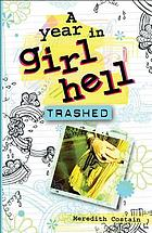 Trashed : high school is shaping up to be hell!