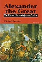 Alexander the Great : the unique history of Quintus Curtius