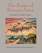 The scent of Buenos Aires : stories