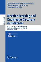 Machine learning and knowledge discovery in databases : European Conference, ECML PKDD 2018, Dublin, Ireland, September 10-14, 2018, Proceedings. Part II